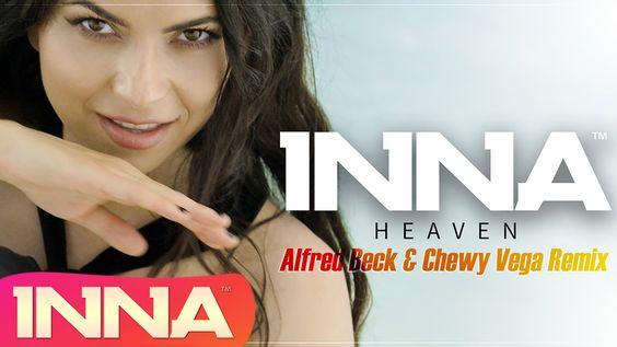 INNA - Heaven | Alfred Beck & Chewy Vega Remix