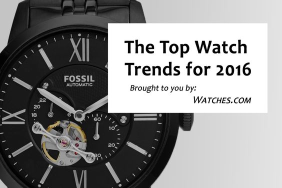 The Top Watch Trends for 2016