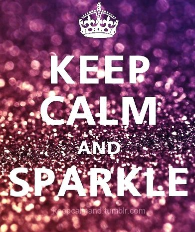 random times i would like somthing just because it is sparkly ^^ cant help it.... : Words Of Wisdom, Life Motto, My Life, Keepcalm, Calm Quotes, Mystyle, Keep Calm And, My Style