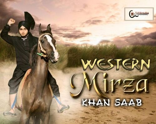 Western Mirza Is The Single Track By Singer Khan Saab.