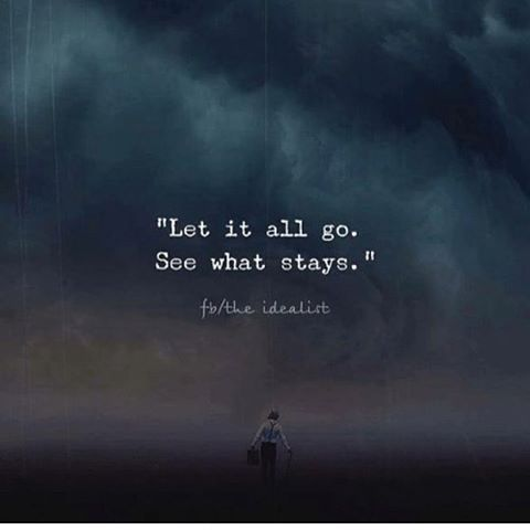 Let It Go See What Stays Life Quotes Quotes Quote Life Quotes And Sayings Pretending Quotes Let It Be Quotes Work Motivational Quotes