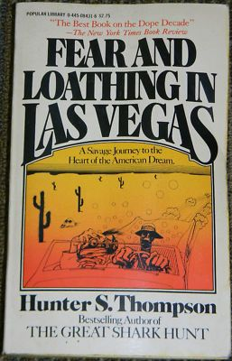 "Fear and Loathing in Las Vegas: A Savage Journey to the Heart of the American Dream - Dr. Hunter S. Thompson. ""the best chronicle of drug-soaked, addle-brained, rollicking good times ever committed to the printed page.  It is also the tale of a long weekend road trip that has gone down in the annals of American pop culture as one of the strangest journeys ever undertaken."""