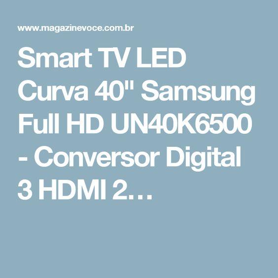 """Smart TV LED Curva 40"""" Samsung Full HD UN40K6500 - Conversor Digital 3 HDMI 2…"""