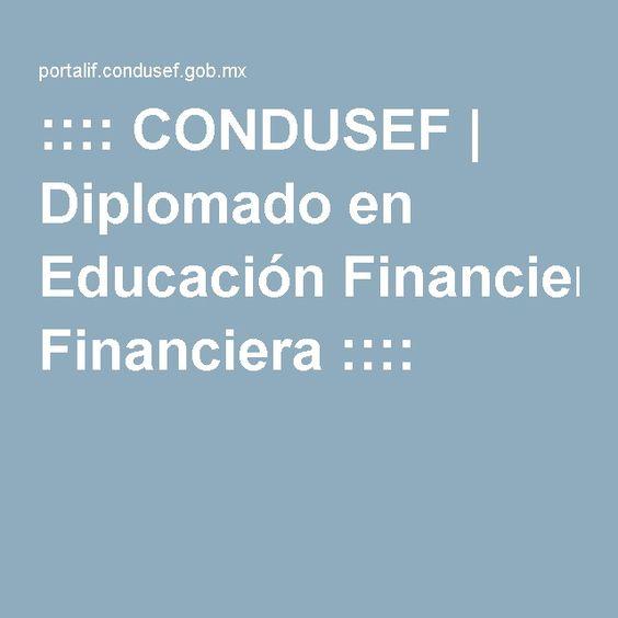 :::: CONDUSEF | Diplomado en Educación Financiera ::::