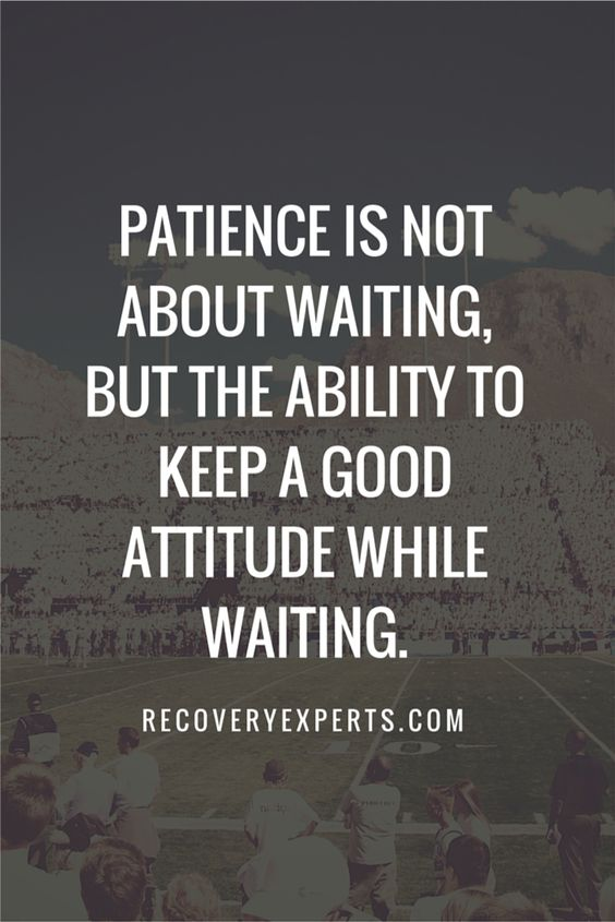 inspirational quotes patience is not about waiting but