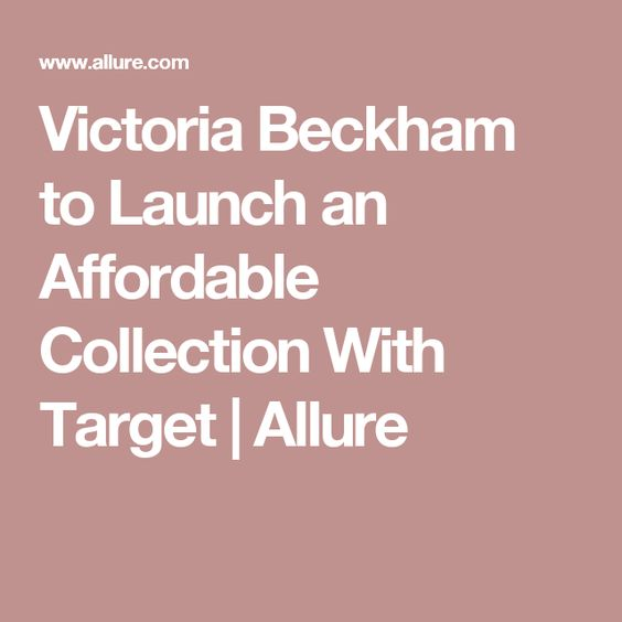 Victoria Beckham to Launch an Affordable Collection With Target | Allure