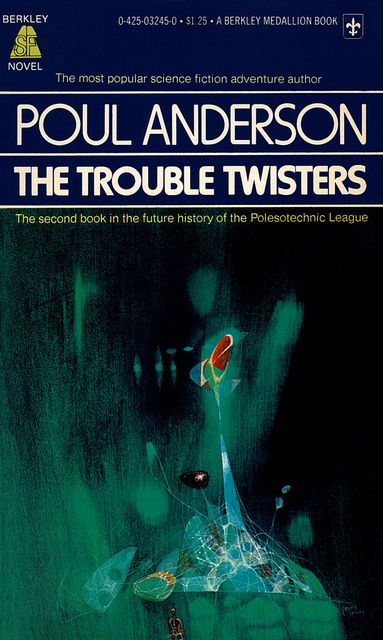The Trouble Twisters, by Poul Anderson.  Berkley Medallion, 1977  Cover art by Richard M. Powers.