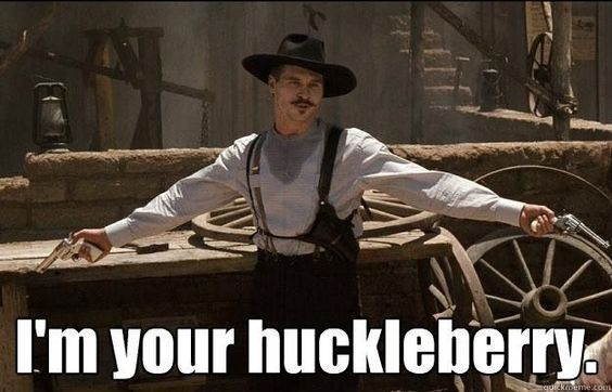 tombstone movie quotes i'm your huckleberry - Google Search