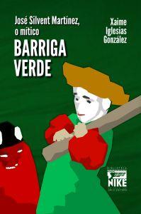 José Silvent Martíneez. O mítico Barriga Verde. Urco Editora