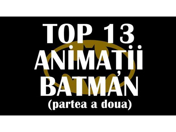 Partea a doua din Top 13 Animatii Batman!
