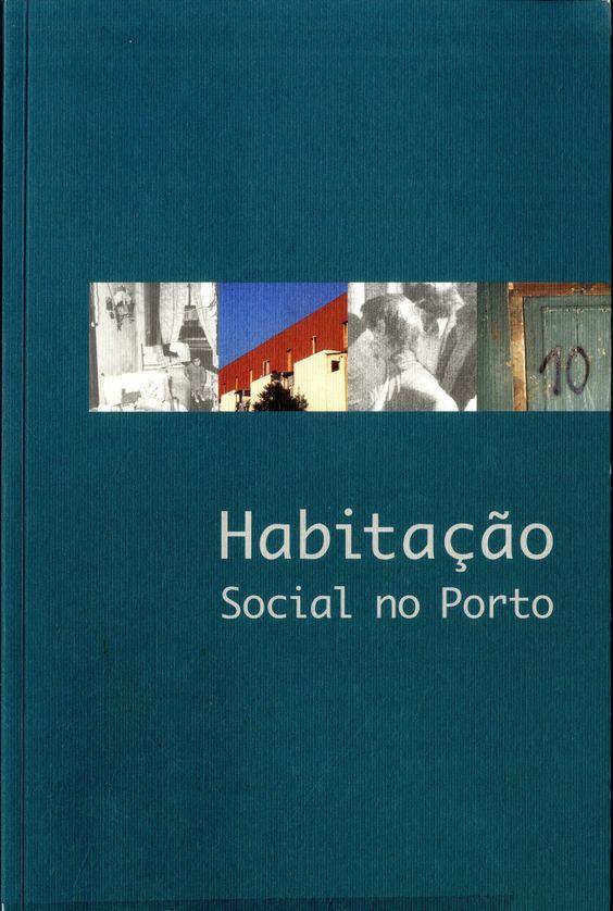 Habitaçao Social no Porto. Camara Municipal do Porto. Signatura 741 HAB 0. No catálogo: http://kmelot.biblioteca.udc.es/record=b1335525~S6*gag