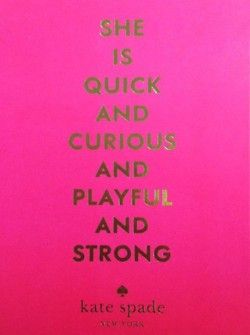 : My Daughter, My Girl, Playful Strong, Quick Curious, Pink Quotes, Kate Spade Quotes, Katespade, Curious Playful, Girl Rooms