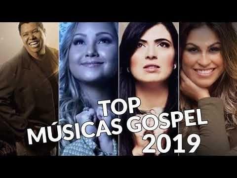 As 20 Melhores Musicas Gospel Mais Tocadas 2019 Top Gospel Mais