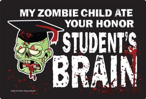 My Zombie Child Ate Your Honor Students Brain Magnet 6 X 4 Home or Auto @ niftywarehouse.com #NiftyWarehouse #Zombie #Horror #Zombies #Halloween