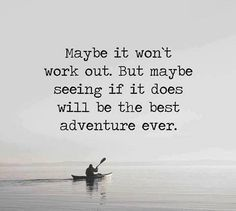 Best Adventure Ever * Your Daily Brain Vitamin v4.12.16 * You'll never know unless you try. * Adventure | Just Do It | motivation | inspiration | quotes | quote of the day | #DBV:
