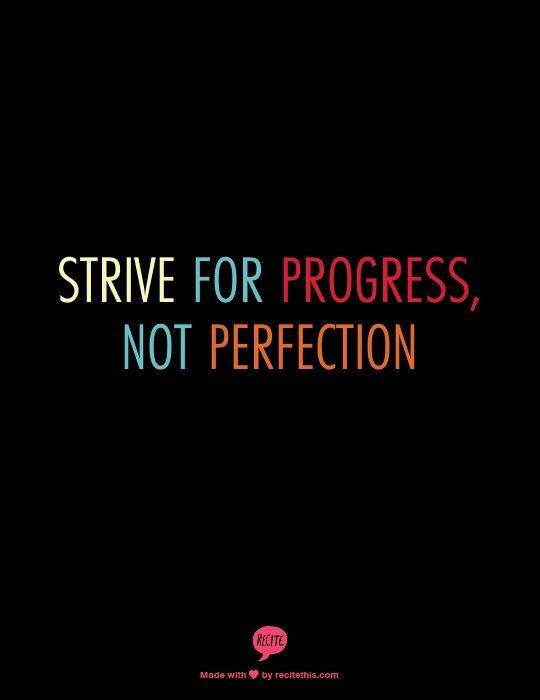 Luta por progredires... não por perfeição!