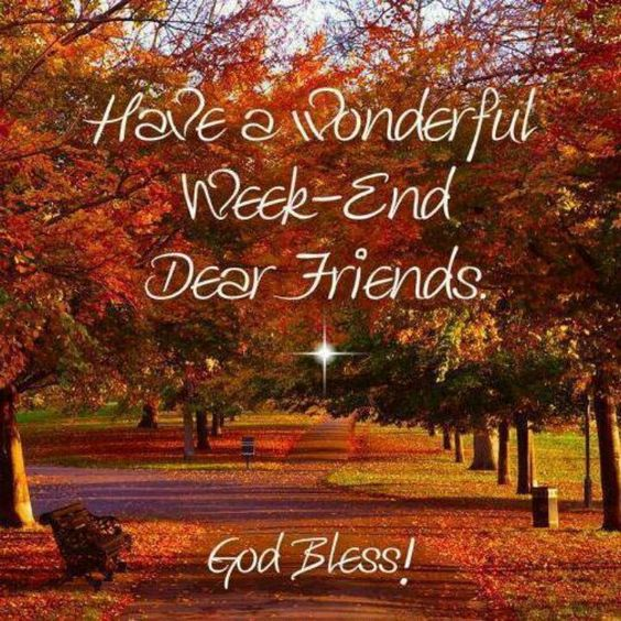 Have a Great weekend....                                                                                                                                                                                 More