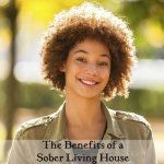The+Benefits+Of+A+Sober+Living+House