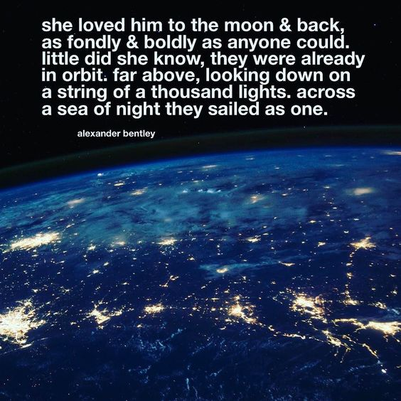 To the Moon & Back by Alexander Bentley | Ladies - find the one you truly love even it turns out to be your own son. If you enjoy my poems & other pieces please share on social media with those you love & hold dear. | #poetry #poem #quotes #love #lovequotes #words #space