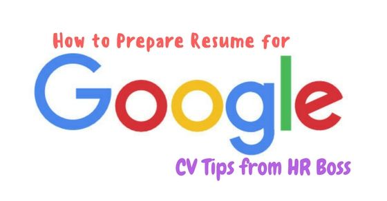How to Prepare Resume for Google CV Tips from #HR Boss - google resume tips