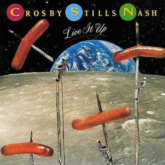Crosby Stills & Nash, Live It Up,...