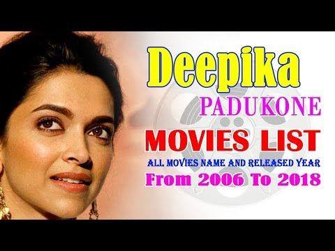Deepika Padukone Movies List 2006 2018 Bollywood News Deepika Padukone Movies Movie List Deepika Padukone