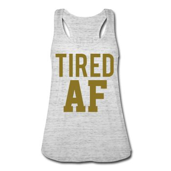 METALLIC GOLD! Tired AF, Women's Flowy Tank Top by Bella