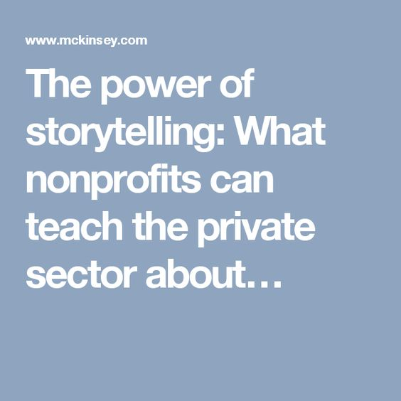 The power of storytelling: What nonprofits can teach the private sector about…