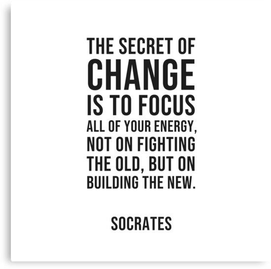 Socrates Quotes The Secret Of Change Canvas Print By Ideasforartists Hard Work Quotes Award Quotes Socrates Quotes