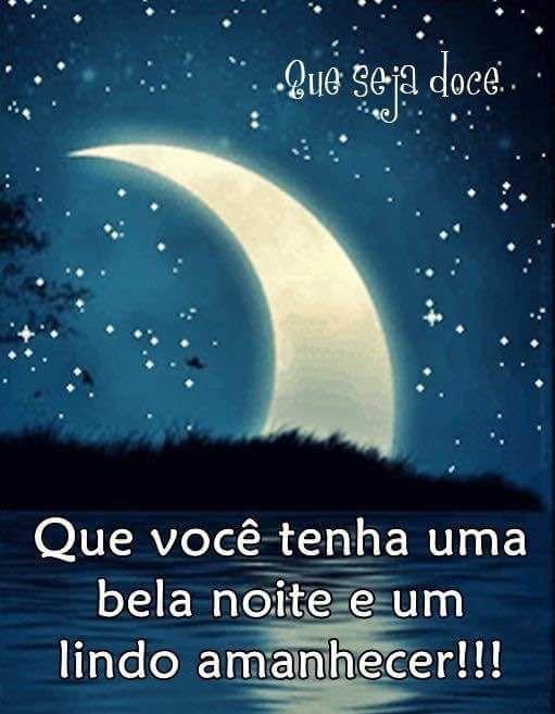 Boa Noite Frase Que Voce Tenha Uma Bela Noite E Um Lindo Amanhecer