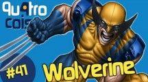 Quatro Coisas sobre Wolverine