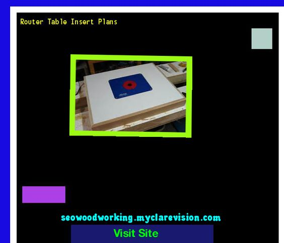 Router table insert plans 153209 woodworking plans and projects router table insert plans 153209 woodworking plans and projects 11012403 pinterest router table insert router table and woodworking plans greentooth Images