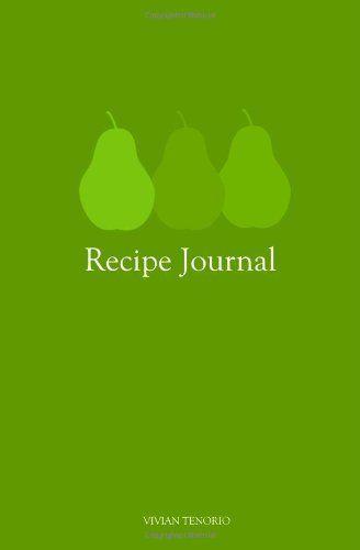 Recipe Journal by Vivian Tenorio, http://www.amazon.com/dp/0615591442/ref=cm_sw_r_pi_dp_RzVMqb0425B1W