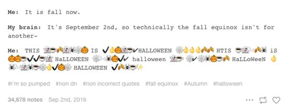 Because Halloween has begun. | 24 Jokes For Anyone Who Just Fucking Loves Autumn: