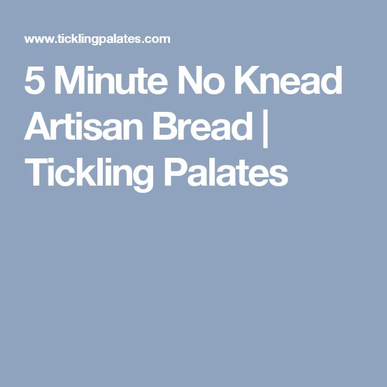 5 Minute No Knead Artisan Bread | Tickling Palates