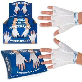 They're like underpants for your hands!