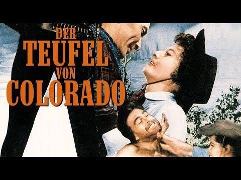 Der Teufel Von Colorado 1956 Western Ganzer Film Deutsch Youtube Filme Deutsch Ganzer Film Deutsch Ganze Filme
