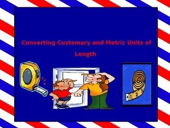 The following is an introductory PowerPoint that focuses on converting units of length. (Customary and Metric Units of Length) The following presentatio has 3 separate sections.-The first section focuses on converting units of length from smaller to larger units-The second section focuses on converting units of length from larger units to smaller units-The third section focuses on practicing both skills. (Converting from larger to smaller units and smaller to larger units) -The presentation…