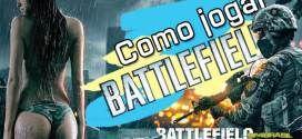 Como jogar Battlefield 4 e uma pequena reflexão | BF4Brasil