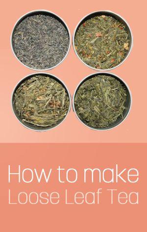 How to Make Loose Leaf Tea