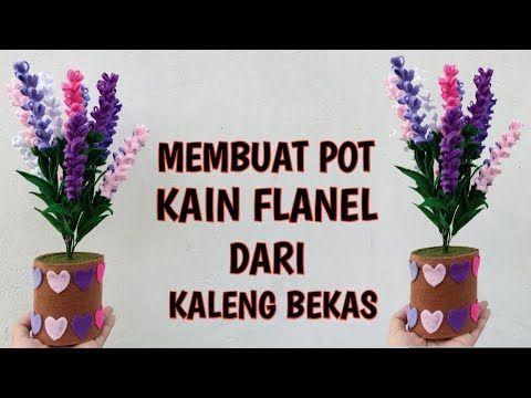 Cara Membuat Pot Kain Flanel Dari Kaleng Bekas Youtube Kain Flanel Kain Kaleng