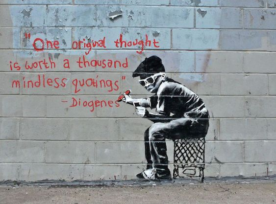 "Define irony: me ""quoting"" this instead of creating something original.  Graffiti artist Banksy - New York, 2010"