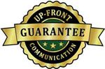 Our Up-front guarantee! We are up-front so there are no surprises.