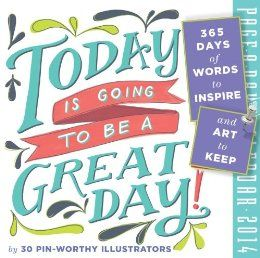 Today is Going To Be A Great Day! 2014 Page-A-Day Calendar: Workman Publishing: 9780761175940: Amazon.com: Books