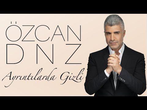 Ozcan Deniz Ayrintilarda Gizli Lyric Video Youtube Muzik Sarkilar Artist
