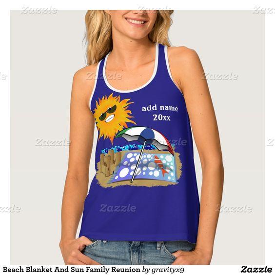 Beach Blanket And Sun Family Reunion Tank Top #FamilyReunion #Gravityx9 -