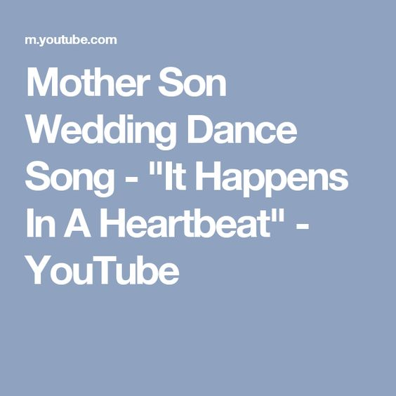 """Mother Son Wedding Dance Song - """"It Happens In A Heartbeat"""" - YouTube"""
