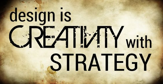 Design is creativity with strategy.