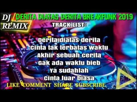 Dj Remix Derita Diatas Derita Breakfunk Dangdut Vol 2 Youtube