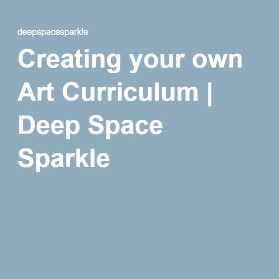 Creating your own Art Curriculum | Deep Space Sparkle